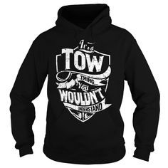 [Top tshirt name font] It is a TOW Thing  TOW Last Name Surname T-Shirt  Tshirt-Online  It is a TOW Thing. You wouldnt Understand! TOW Last Name Surname T-Shirt  Tshirt Guys Lady Hodie  SHARE and Get Discount Today Order now before we SELL OUT  Camping absolutely love our design just search your name tshirt by using bar on the is a tow thing tow last name surname