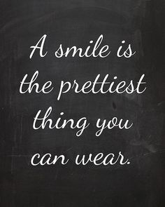 A Smile Is The Prettiest Thing You Can Wear 4x6 Faux by cjprints http://www.thedaviedentist.com/home