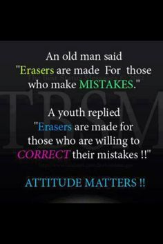 lose your pride, humble yourself...admit...correct...grow