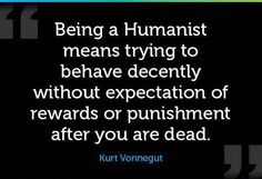 Humanism is not about being compelled externally to do good