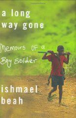 A Long Way Gone Memoirs of a Boy Soldier by Ishmael Beah... This book is amazing. Amazing amazing amazing