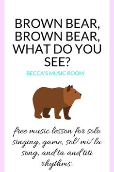 Free Music Lesson: Brown Bear Brown Bear what do you see? This is one of my favorite lessons-- my first graders request it by name! In this kindergarten and first grade lesson students will play solo sing read rhythms and read a book! Kindergarten Music Lessons, Music Education Lessons, Elementary Music Lessons, Singing Lessons, Teaching Music, Singing Games, Piano Lessons, Singing Tips, Learn Singing