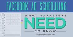 Do you use Facebook advertising? Do you want to control the times when your ads run? Facebook recently introduced an ad scheduling feature to let users choose what times of each day their ads run. Facebook Ad Scheduling: What Marketers Need to Know. Explore what ad scheduling is, where to find it and how to use it.