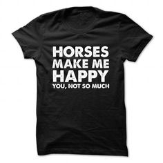 HORSES MAKE ME HAPPY T Shirts, Hoodies. Check Price ==► https://www.sunfrog.com/Funny/HORSES-MAKE-ME-HAPPY-Black-47102563-Guys.html?41382