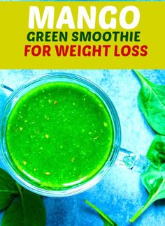 Mango Green Smoothie for Weight Loss