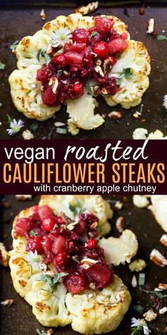 Vegan Roasted Cauliflower Steaks with Cranberry Apple Chutney Roasted Cauliflower Steaks topped with a tangy Cranberry Apple Chutney. This vegan recipe makes the perfect vegetarian main course for the holiday months! Roasted Cauliflower Steaks, Vegan Cauliflower, Vegetarian Main Course, Vegan Main Dishes, Whole Food Recipes, Cooking Recipes, Dinner Recipes, Holiday Recipes, Cooking Courses