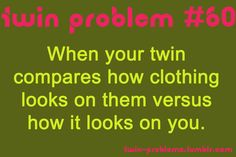 Submitted by pineapplesociety. Twin Girls, Twin Sisters, Twin Quotes Funny, Twin Problems, Sister Love Quotes, Twin Humor, Sisters Forever, Identical Twins, I Am Awesome