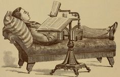 """Around 1892, the world of books greeted perhaps the most salient advance since the invention of the printing press: the Holloway Reading Stand and Dictionary Holder. """"For invalids and those accustomed to read themselves asleep it is invaluable … The tired man or woman may read while resting."""""""
