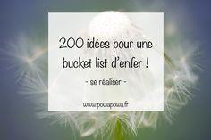 Vous manquez d'inspiration pour remplir vos bucket list ? Je vous propose une liste de 200 idées de choses à réaliser pour vivre sa vie à fond !