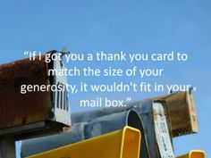You deserve a big thank you card