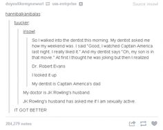 The part about my dentist being Chris Evans dad would be amazing I think I would conviently ask to meet his son haha Funny Tumblr Posts, My Tumblr, Dc Memes, Funny Memes, My Dentist, Haha, Fandoms, Just For Laughs, Laugh Out Loud