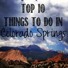 Colorado Springs: Garden of the Gods, Pikes Peak (highway), Seven Falls, (Cave of the Winds, Manitou Cliff Dwellings, Red Rock Canyon Open Space)