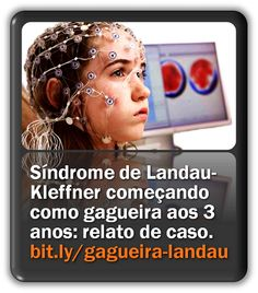 Síndrome de Landau-Kleffner começando como gagueira aos 3 anos e 3 meses: relato de caso.