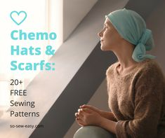 Sewing Clothes Patterns Chemo Hats patterns - numerous styles - Chemo hats and scarfs are essential items for patients dealing with and hopefully recovering from cancer and the chemotherapy treatment that often is the only way to combat this disease. Hat Patterns To Sew, Sewing Patterns Free, Free Sewing, Rug Patterns, Clothes Patterns, Dress Patterns, Free Pattern, Sewing Blogs, Sewing Tutorials