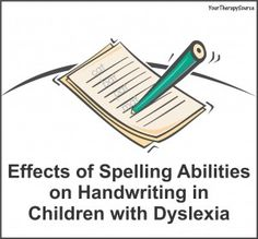 effects of spelling abilities on handwriting in children with dyslexia