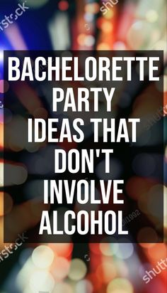 Find out how to throw a bachelorette party without alcohol on SHEfinds.com. #wedding #bachelorette #weddingideas