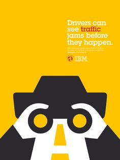 IBM plays with negative space and double meanings:  Drivers can see traffic