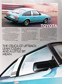 1980 Toyota Celica GT Liftback original vintage advertisement. A unique combination of the fantastic, and the practical. What other car can inspire such feelings, yet be bought and maintained without remortgaging the house? The front end is restyled. It's longer, bolder, more suggestive of the power waiting in the 2.2 liter overhead cam engine. Price: $20.00 Delivery Included.