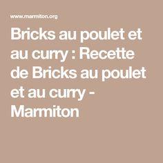 Bricks au poulet et au curry : Recette de Bricks au poulet et au curry - Marmiton