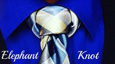 How to tie a tie : The Elephant (Mammoth) Knot
