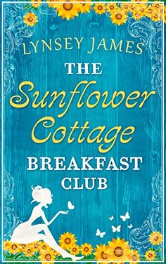 The Sunflower Cottage Breakfast Club A Luna Bay novel -- Click image to review more details.
