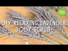 DIY Relaxing Lavender Body Scrub | Beauty How-To l Whole Foods Market - YouTube