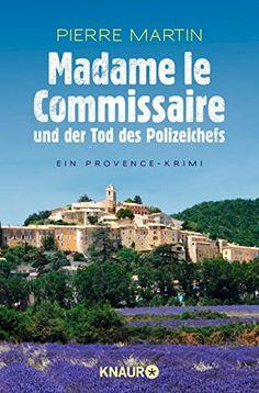 Madame le Commissaire und der Tod des Polizeichefs: Ein Provence-Krimi (Ein Fall für Isabelle Bonet)