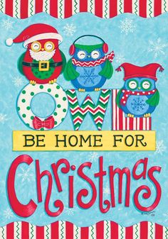 ' OWL BE HOME FOR CHRISTMAS ' - Winter / Christmas Themed - DOUBLE SIDED Garden Size 12 Inch X 18 Inch - Decorative Flag => Details can be found  : Garden Christmas Decorations