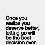 Letting go will be the best decision ever