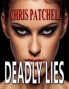 Deadly Lies by Chris Patchell http://www.amazon.com/dp/B00HE7OS28/ref=cm_sw_r_pi_dp_vJImwb0GHB5Y9