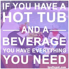 If you have a hot tub and a beverage you have everything you need! Hot Tub Bar, Hot Tubs, Hot Tub Accessories, Stress Management Techniques, Rest And Relaxation, Pool Designs, Positive Thoughts, Everything, Beverages