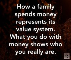 How a family spends money represents its value system. What you do with money shows who you really are. Financial Quotes, Financial Peace, Financial Success, Financial Literacy, Financial Organization, Financial Planning, Dave Ramsey Quotes, Money Quotes, Life Quotes