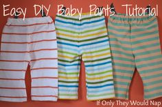 easy DIY baby pants tutorial // if only they would nap.....using upcycled shirts