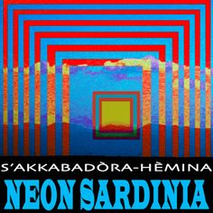 Neon Sardinia - S'akkabadòra-Hèmina (1974)