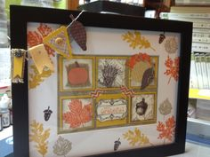"""Stampin' Up! Framed Art: back in July we had a """"mini convention"""" for our downline. Theme was """"Thankfulness"""" and I came up with this fall framed art as a Make-and-Take that everyone made that day. My friends saw it in my home and I turned it into a class.. People love to make framed art as much as they love making cards. fun, fun!"""