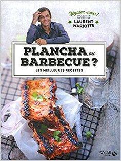 Télécharger Plancha ou barbecue ? - Régalez-vous ! Collection dirigée par Laurent Mariotte Gratuit