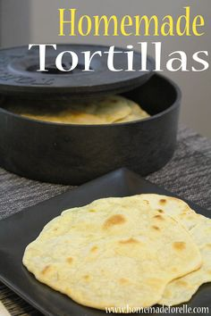 I love tortillas and this homemade recipe sounds great.