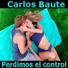 Acordes D Canciones: Carlos Baute - Perdimos el control