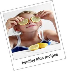 healthy recipes kids will love