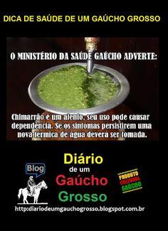 Diário de um Gaúcho Grosso: CHIMARRÃO, DICA DE SAÚDE DE UM GAÚCHO GROSSO