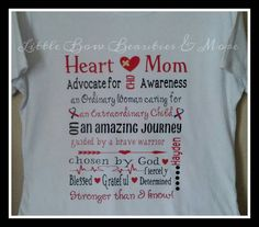 Check out this item in my Etsy shop https://www.etsy.com/listing/267175024/chd-heart-mom-shirt-personalized-with