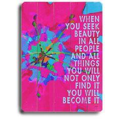 Seek Beauty by Artist Lisa Weedn Wood Sign