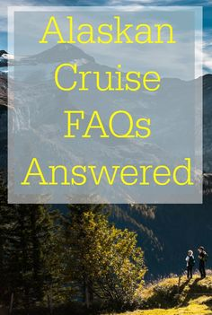 Have you ever wanted to know more about Alaskan cruises?  We answer your frequently asked questions here!