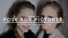 How to Pose for Pictures: 10 Tricks Every Girl Should Know | StyleCaster