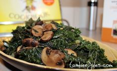 Sauteed kale and Mushroom recipe... Follow Amber on her blog...great tips and inspiration... lamberjules.com