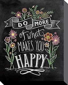 """Typography chalkboard art - """"Do More Of What Makes You Happy"""" handlettering wall Art by Lily and Val from Great BIG Canvas Chalkboard Lettering, Chalkboard Designs, Chalkboard Paint, Chalkboard Ideas, Chalkboard Art Quotes, Chalk Quotes, Blackboard Art, Chalkboard Doodles, Kitchen Chalkboard"""