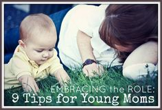 Embracing the Role: 9 Tips for Young {& all} Mothers