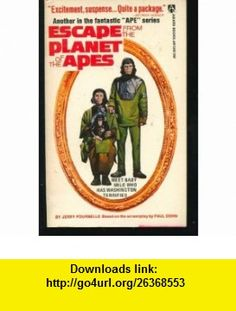Escape from the planet of the apes Jerry Pournelle ,   ,  , ASIN: B0006WE5NA , tutorials , pdf , ebook , torrent , downloads , rapidshare , filesonic , hotfile , megaupload , fileserve