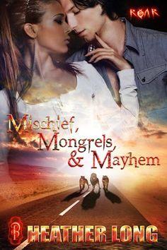 Heather Long: Throwback Thursday: Mischief, Mongrels & Mayhem #Catshifters #TBT