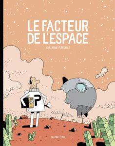 Le facteur de l'espace Guillaume Perreault (Illustration) Paru le 16 juin 2016 Album jeunesse dès 6 ans (broché)